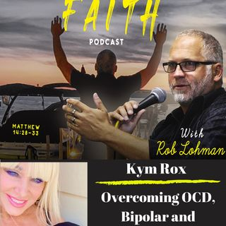Jesus Healed My Bipolar, OCD, and Depression with Kym Rox