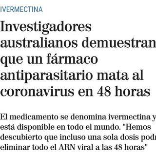 Fármaco mata al coronavirus en 48 horas | Diario de un ecólogo #14