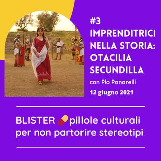 03 | Imprenditrici nella Storia: Otacilia Secundilla e l'eredità contesa
