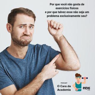 094 Por que você não gosta de exercícios físicos e por que talvez esse não seja um problema exclusivamente seu?
