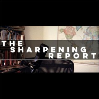 The Sharpening Report