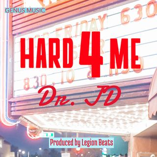 Hard 4 Me by Dr. JD featuring Vidal produced by Legion Beats