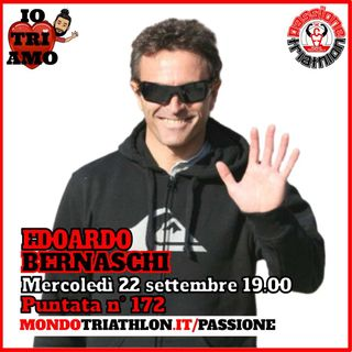 Passione Triathlon n° 172 🏊🚴🏃💗 Edoardo Bernaschi