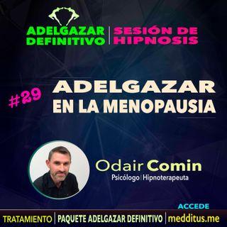 29 Hipnosis para Adelgazar en la Menopausia | Adelgazar Definitivo | Odair Comin