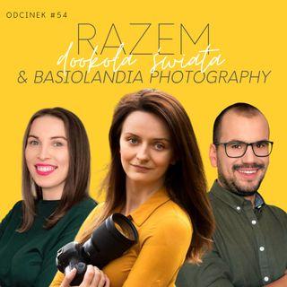 #54 Jak ważna jest fotografia w życiu i Norwegia oczami Basi Strzelec, Basiolandia Photography | seria Razem Dookoła Świata