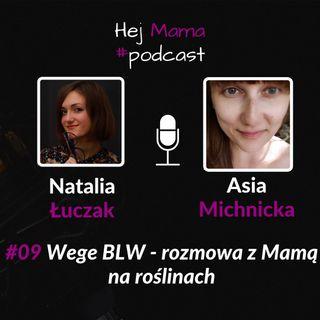 #09 - Wege BLW - rozmowa z Mamą na roślinach