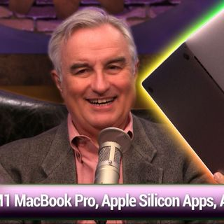 MBW 742: Life Without Beachballs - Leo's M1 MacBook Pro, Apple Silicon Apps, Mac mini on AWS