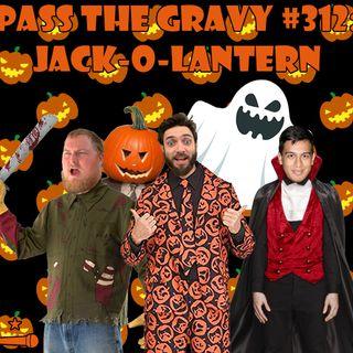 Pass The Gravy #312: Jack-O-Lantern