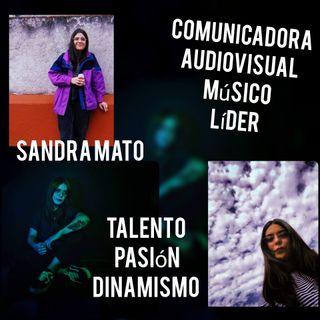 Entrevista Sandra Mato. Talentosa, Comunicadora Audiovisual, Líder.