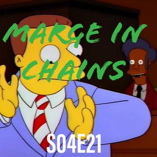 45) S04E21 (Marge in Chains)