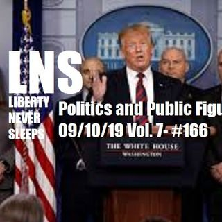 Politics and Public Figures 09/10/19 Vol. 7- #166