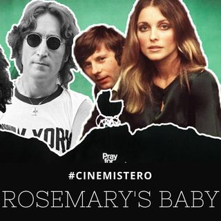 Rosemary's Baby - Sharon Tate, Polanski, Charles Manson & John Lennon [#CINEMISTERO Ep.08]