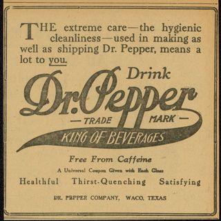 #33 - Texas' original soft drink, Dr Pepper!