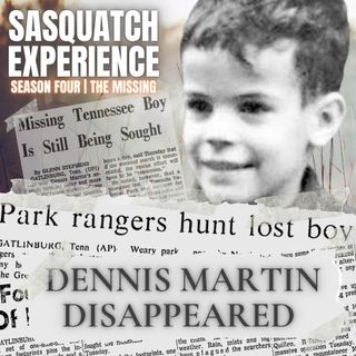 EP 36: Dennis Martin Disappeared