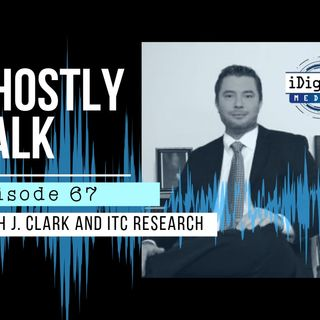 GHOSTLY TALK EPISODE 67 – KEITH J. CLARK AND ITC RESEARCH
