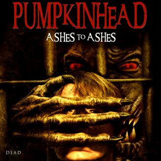 207: Pumpkinhead Ashes to Ashes