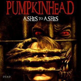 207: Pumpkinhead Ashes to Ashes