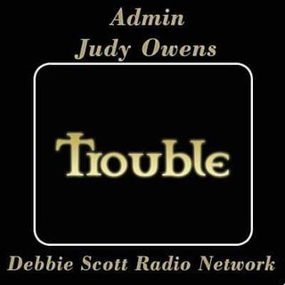 Judy (TROUBLE) Owens