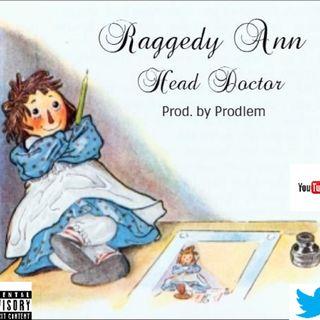 Raggedy Ann Head Doctor Prod. by Problem