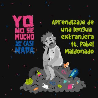 Aprender una lengua extranjera ft. Pável Maldonado