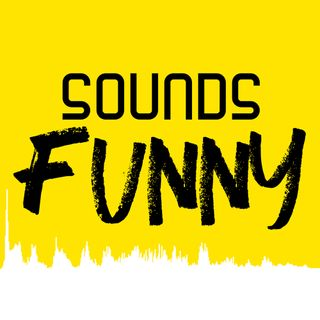 Sounds Funny Podcast Pilot - EP0