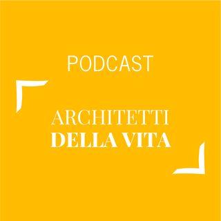 #190 - Architetti della vita | Buongiorno Felicità!