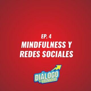 EP. 4 Mindfulness y Redes Sociales - Diálogo Sin Fronteras