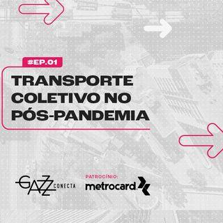 Papo Mobilidade - Como a pandemia está ressignificando o transporte público?