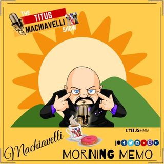 Machiavelli Morning Memo - July 23, 2019