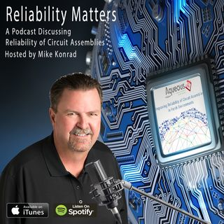 Episode 4: Improving Reliability of Circuit Assemblies in Harsh Environments