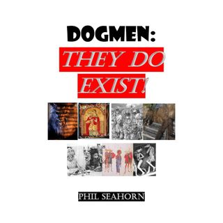 DOGMEN: THEY DO EXIST!