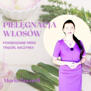 cz. 1 Magia urody, mieszanki, powiększanie piersi, naczynka, trądzik, pielęgnacja włosów | Maria Bucardi