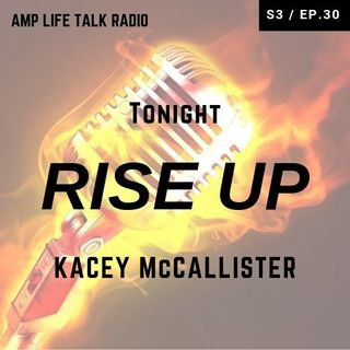 S3 / Ep. 30 - RISE UP! Kacey McCallister and Pat Lonsdale