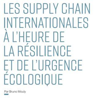 Les supply chain internationales à l'heure de la résilience et de l'urgence écologique