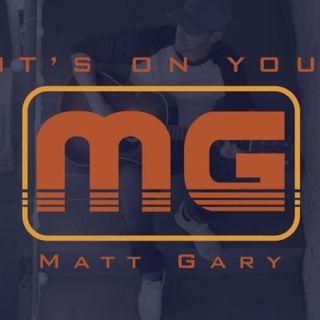 Matt Gary Its On You