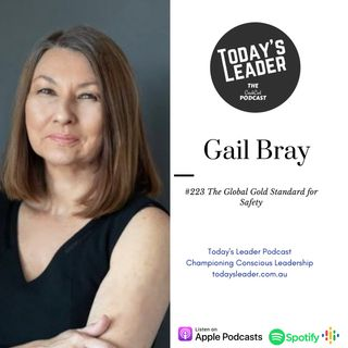 #223 Gail Bray - The Global Gold Standard for Safety