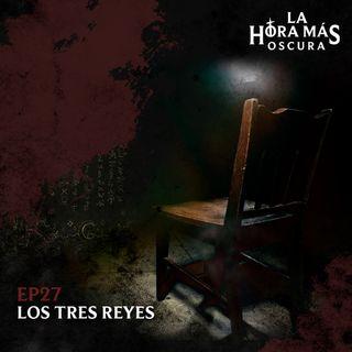 Ep27: Los Tres Reyes