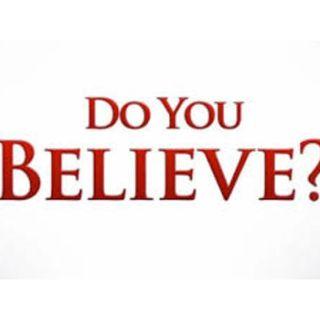 """""""Do You Believe?"""""""