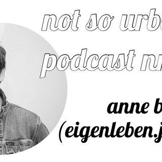 not so urban podcast nr.43: Anne Bauer (eigenleben.jetzt)