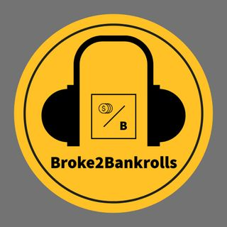 Broke2Bankrolls Intro