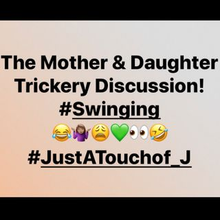 The Mother & Daughter Trickery Discussion! 😂🤷🏽‍♀️😩💚👀🤣 #Swinging 🤭👌🏾