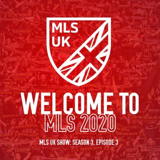 S3 Episode 3: Welcome To MLS 2020