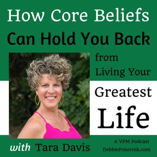 How Core Beliefs Can Hold You Back from Living Your Greatest Life with Tara Davis