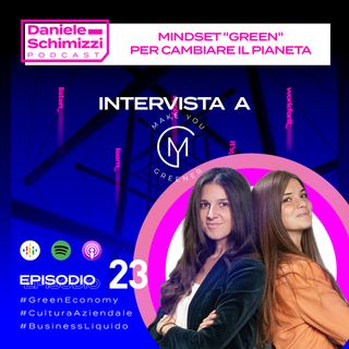 "Episodio 23 | Mindset ""green"" per cambiare il pianeta - Intervista a Make You Greener"