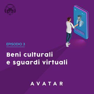 03. Beni culturali e sguardi virtuali