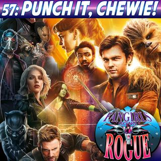 57: Punch It, Chewie!