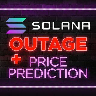 309. Solana Outage + SOL Price Prediction 📈