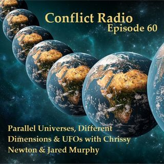 Episode 60  Parallel Universes, Different Dimensions & UFOs with Chrissy Newton