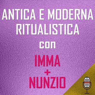 Puntata del 08/05/2020 - Antica e moderna ritualistica con Imma e Nunzio