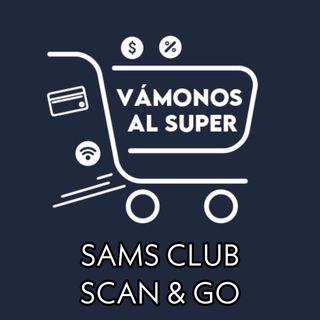 Vámonos al Super - Sams Club (Scan & go)